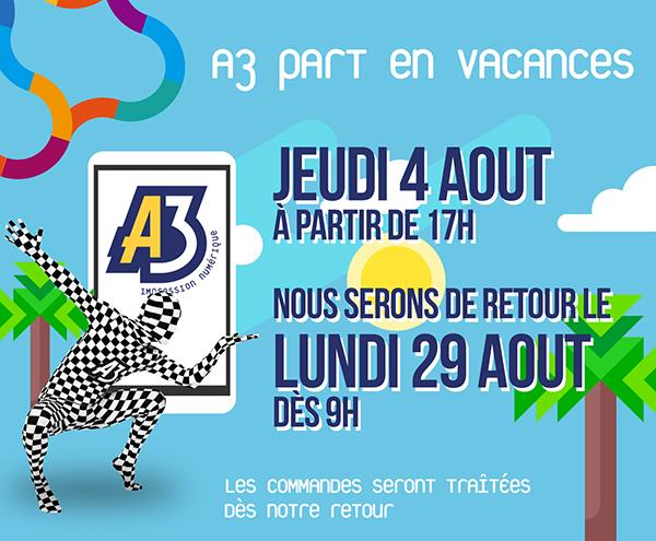 A3 Vacances du 4 au 28 aout